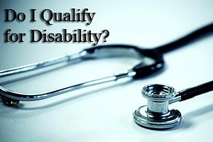 Do I qualify for disability?