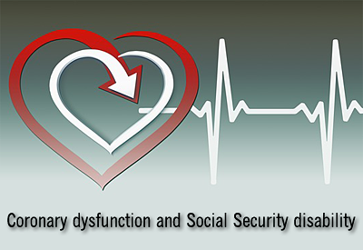 Coronary dysfunction and qualifying for SS disability insurance