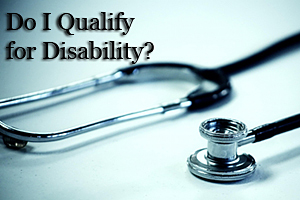 Do I qualify for disability?