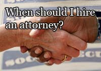 When should I hire a lawyer