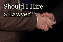 Should I hire a lawyer?