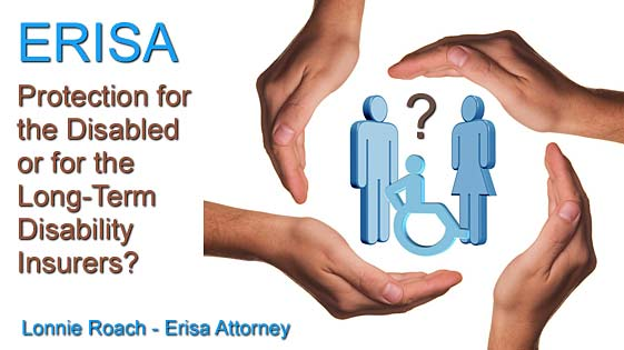 disability insurers  What is ERISA Disability?- Texas Long Term disability lawyer