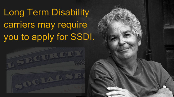 Why does Long Term Disability Require You to Apply for SSDI?