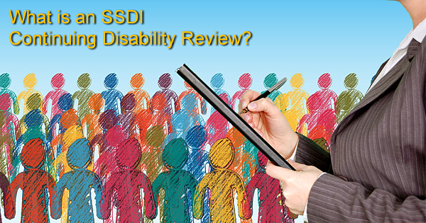 What is an SSDI CDR or Continuing Disability Review?