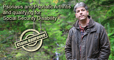 Psoriasis and Psoriatic Arthritis and filing for SSDI
